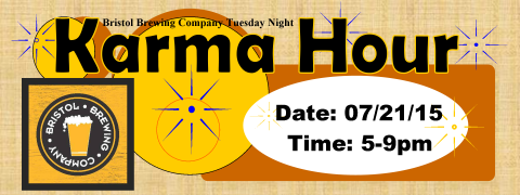 Banner with Bristol Brewing Company logo including a mug of beer. Words Karma hour , date 7/21/15, time 5-9pm