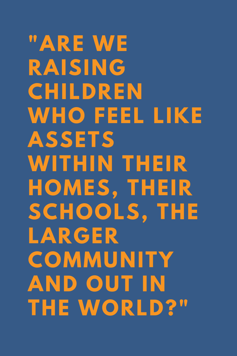 Quote Are we raising children who feel like assets