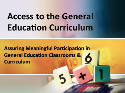Title slide in a PowerPoint titled Access to the General Education Curriculum, with a a graphic of math blocks.