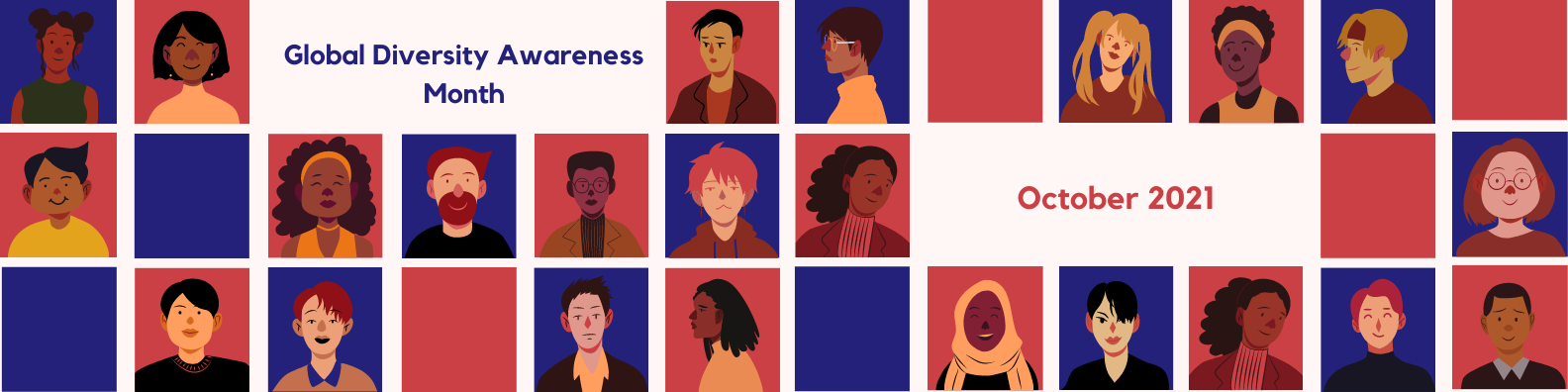 """blue and red squares with cartoon drawings of people of different race and two white sections containing text, """"Global Diversity Awareness Month. October 2021."""""""